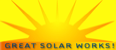 GREAT SOLAR WORKS, installing Solar since 1988.